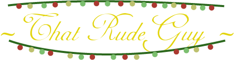 That Rude Guy - Festive Must Watch!